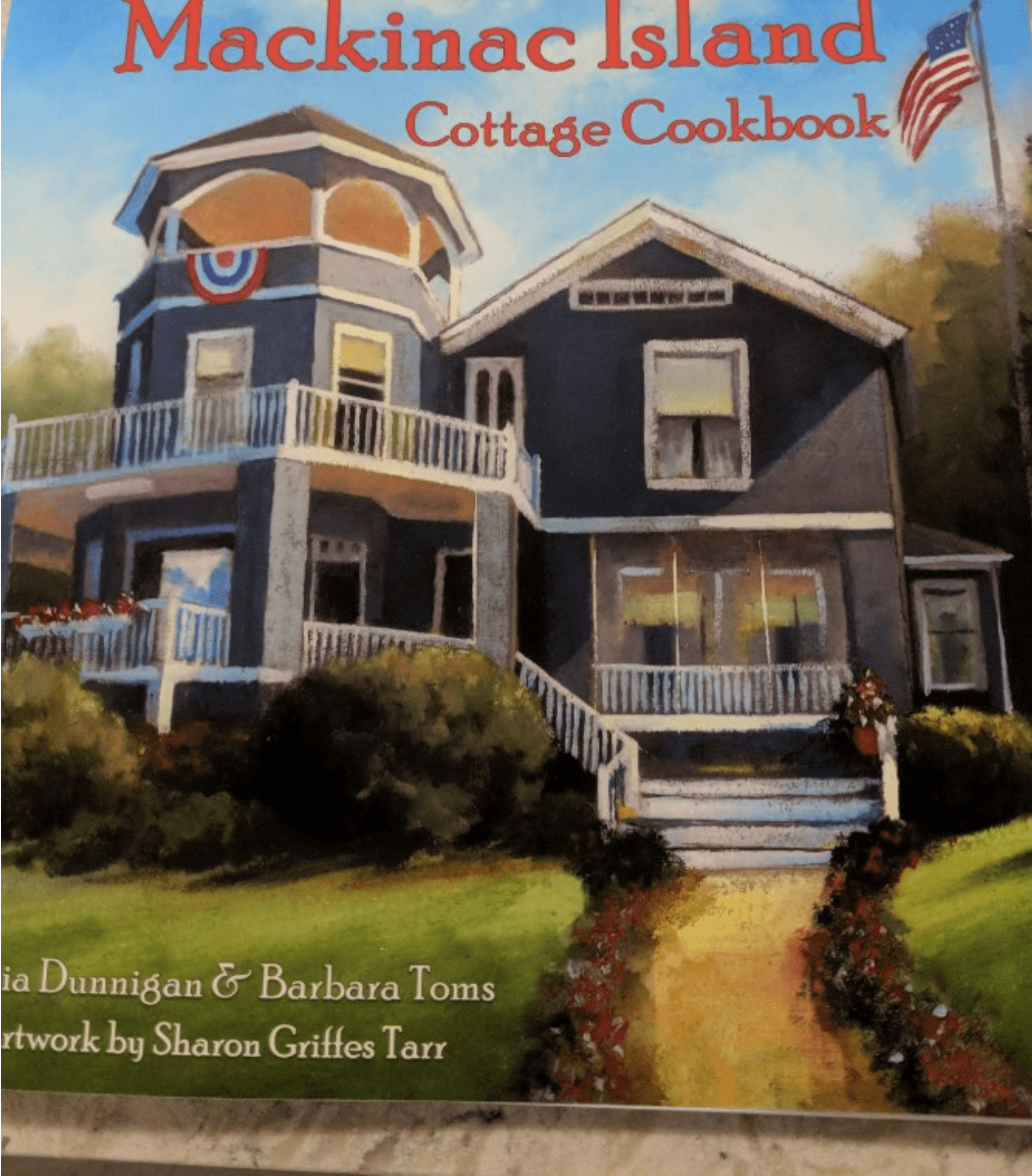 Mackinac Island Cottage Cookbook: Savor Summer All Year Long