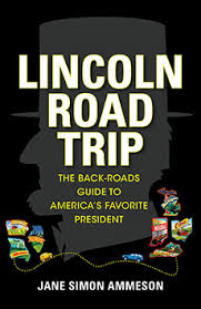 Road Trip: The Back Roads Guide to America's Favorite President
