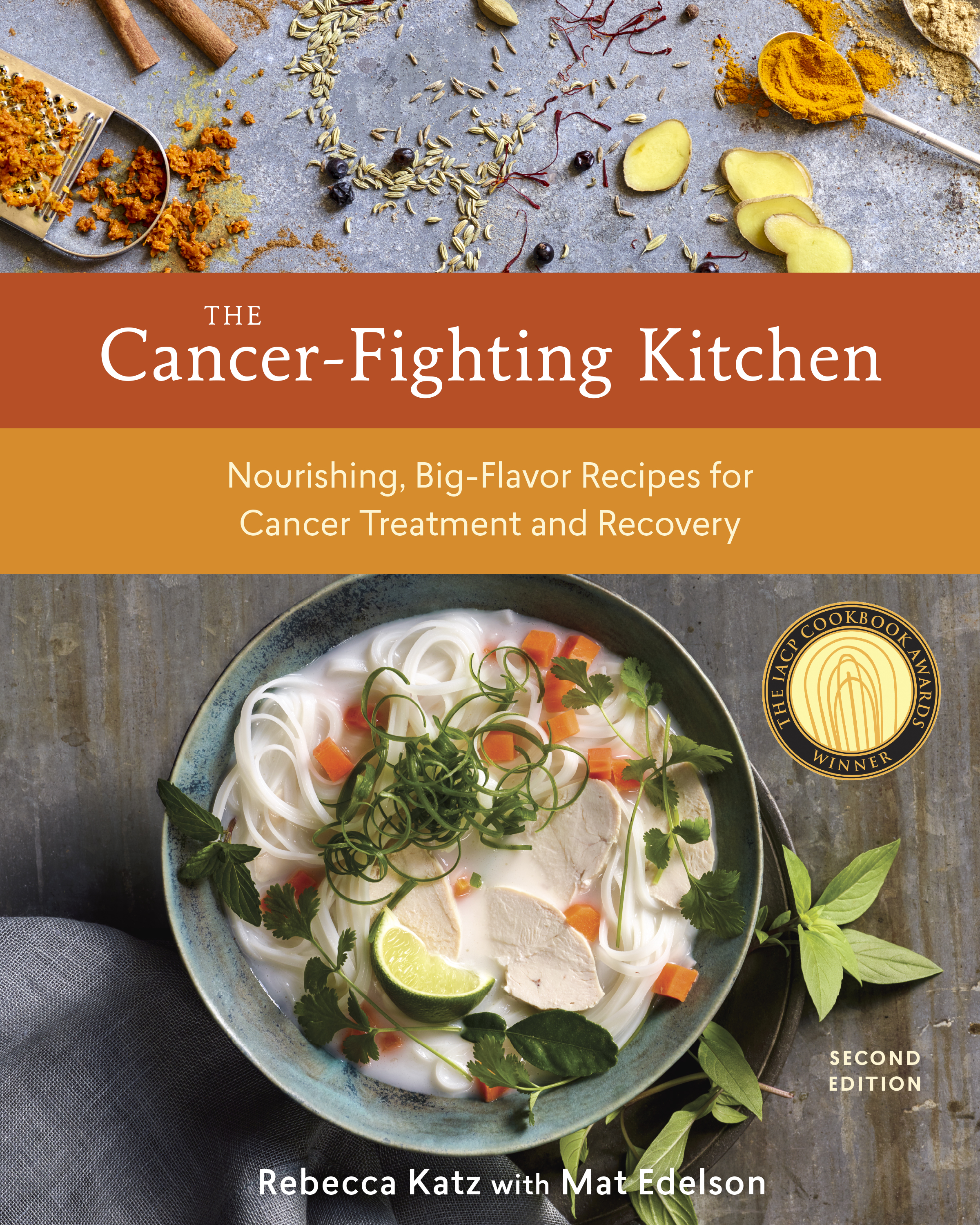 Cancer-Fighting Kitchen: Second Edition: Nourishing, Big-Flavor Recipes for Cancer Treatment and Recovery
