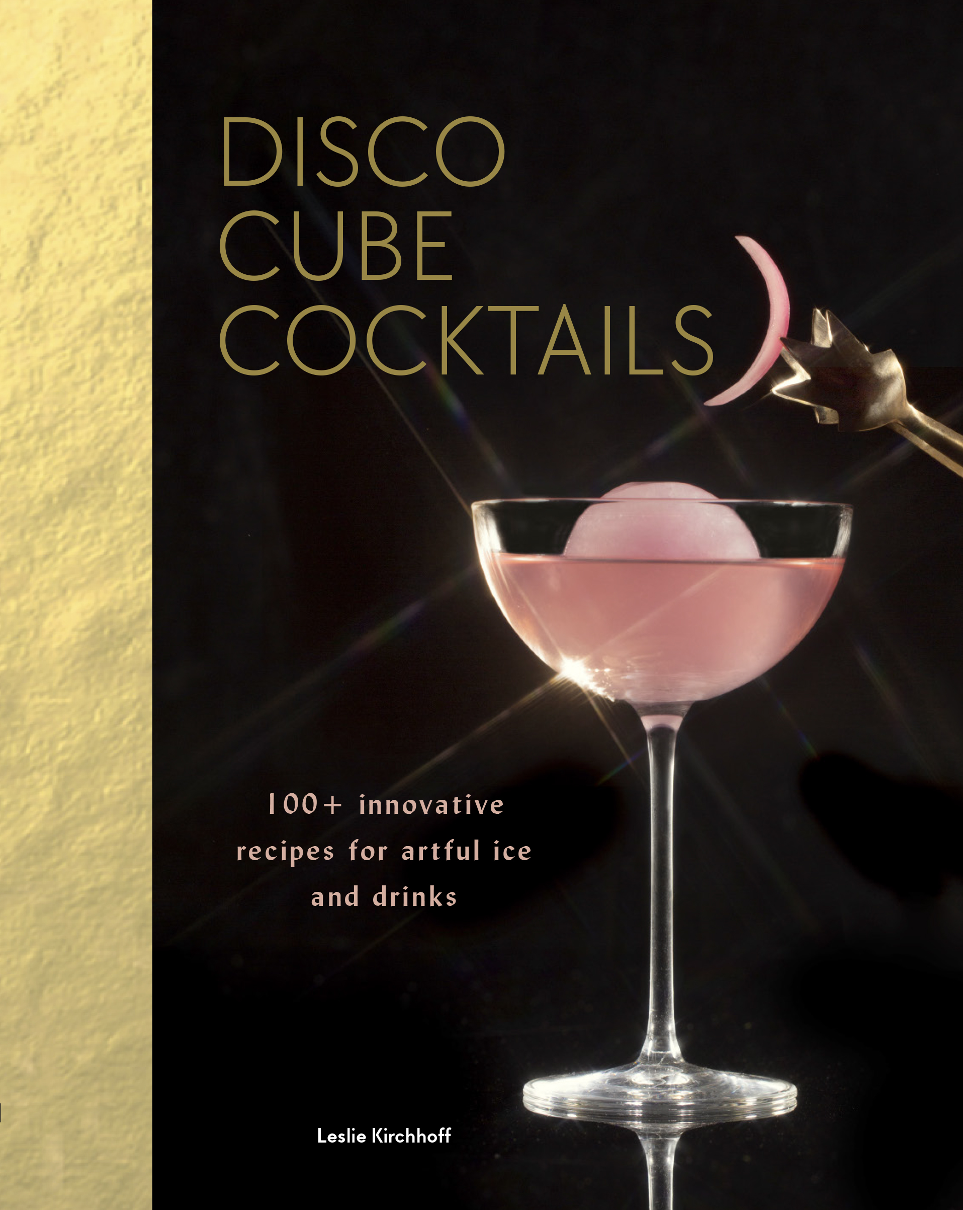 Disco Cubes: Ice is a big part of the mix in making great cocktails