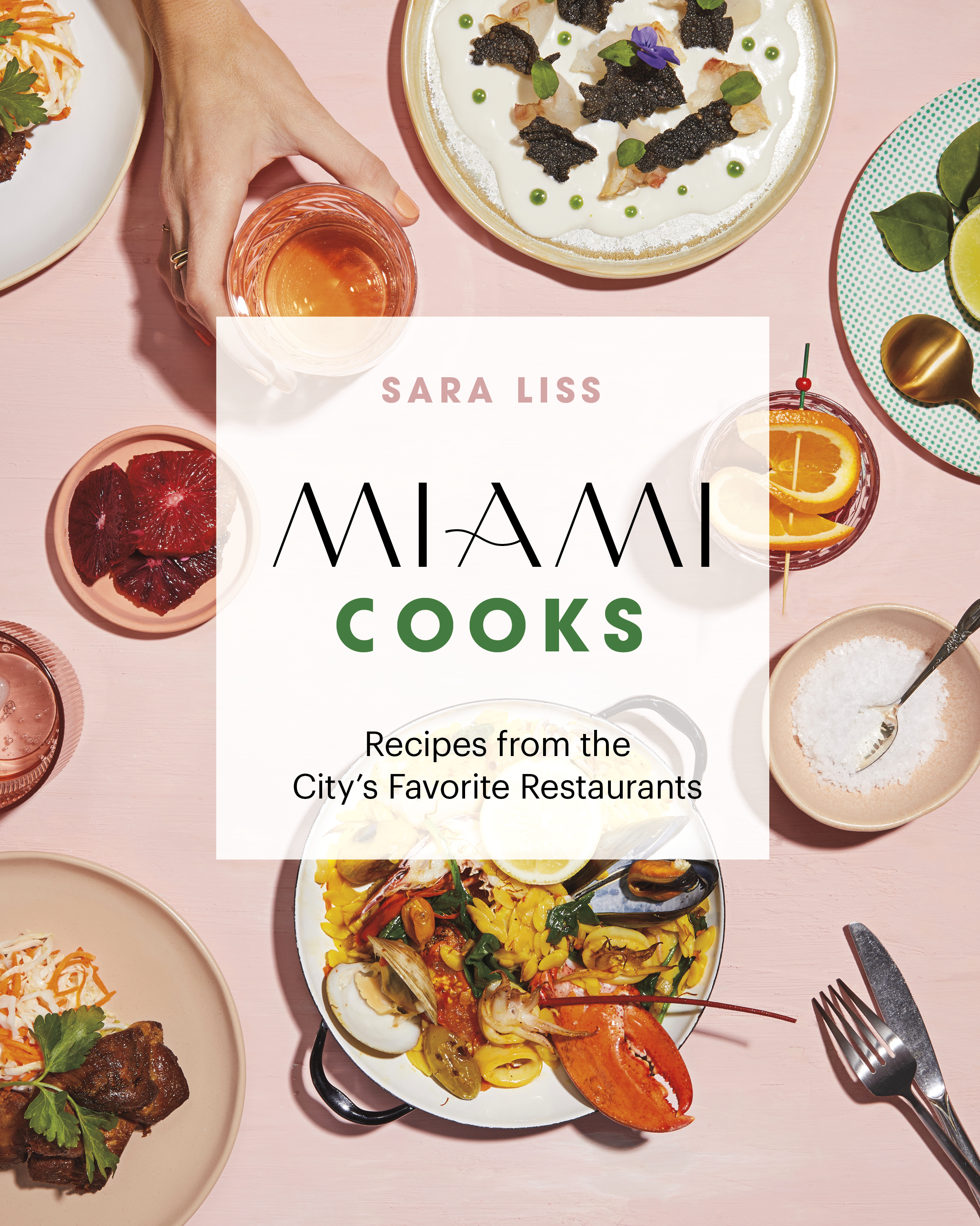 Miami Cooks: Recipes From the City's Favorite Restaurants by Sara Liss