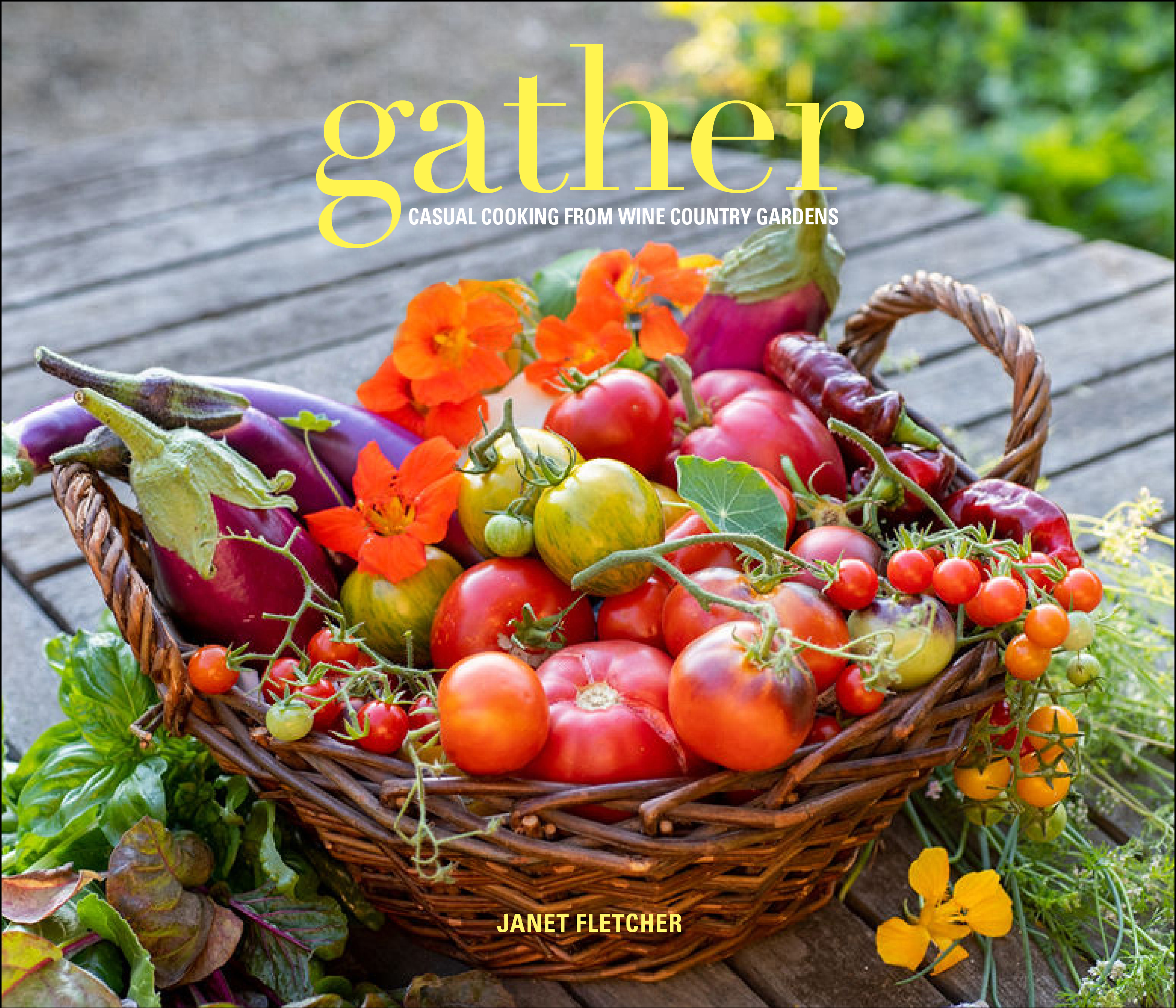 Gather: Casual Cooking from Wine Country Gardens by Janet Fletcher
